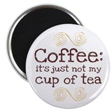 Not My Cup Of Tea Magnet