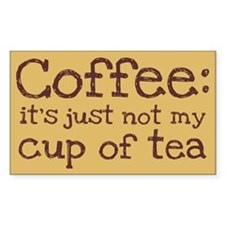 Not My Cup Of Tea Rectangle Decal