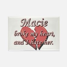 Macie broke my heart and I hate her Rectangle Magn