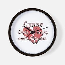 Lynne broke my heart and I hate her Wall Clock