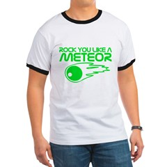 Rock You Like a Meteor T