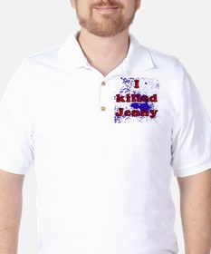 I Killed Jenny Golf Shirt