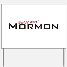 Worst Mormon Yard Sign