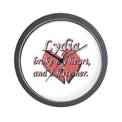 Lydia broke my heart and I hate her Wall Clock