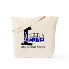 I Need A Cure ALS Tote Bag