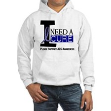 I Need A Cure ALS Hoodie