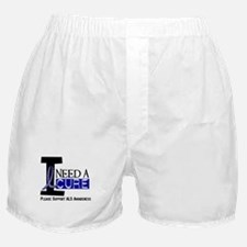I Need A Cure ALS Boxer Shorts