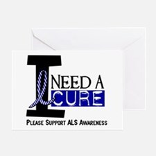 I Need A Cure ALS Greeting Card