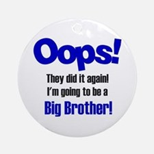Oops Big Brother Ornament (Round)