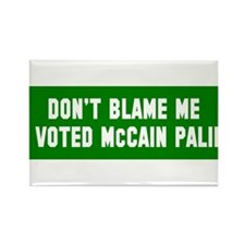 Don't Blame Me I Voted McCain Rectangle Magnet