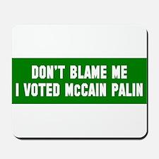 Don't Blame Me I Voted McCain Mousepad