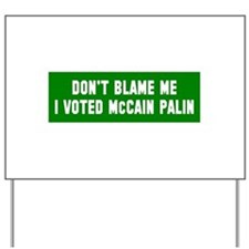 Don't Blame Me I Voted McCain Yard Sign