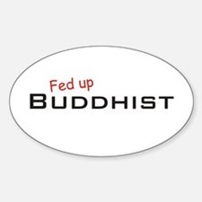 Fed up Buddhist Oval Decal