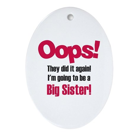Oops Big Sister Oval Ornament