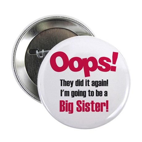 """Oops Big Sister 2.25"""" Button"""