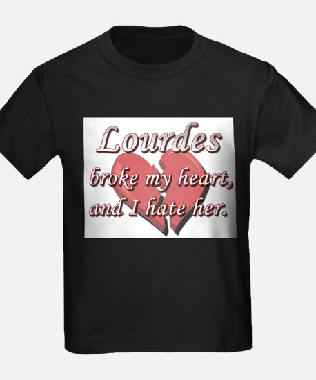 Lourdes broke my heart and I hate her T