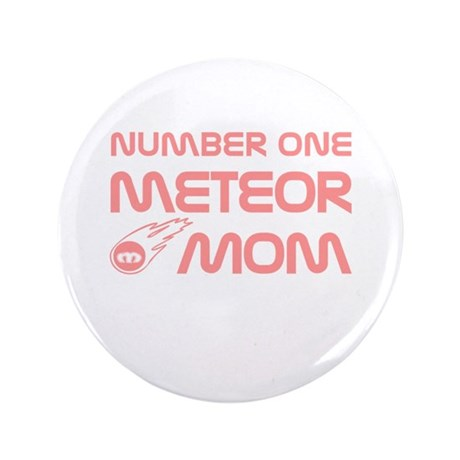 """Number One Meteor Mom 3.5"""" Button (100 pack)"""