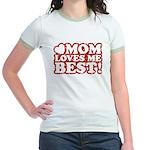 Mom Loves Me Best Jr. Ringer T-Shirt