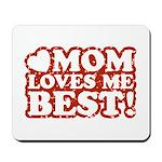 Mom Loves Me Best Mousepad