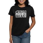 Mom Loves Me Best Women's Dark T-Shirt