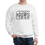 Mom Loves Me Best Sweatshirt