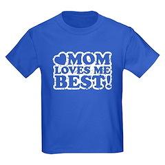 Mom Loves Me Best T