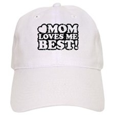 Mom Loves Me Best Baseball Cap