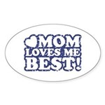 Mom Loves Me Best Oval Sticker