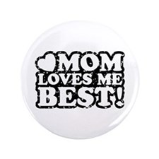 "Mom Loves Me Best 3.5"" Button"