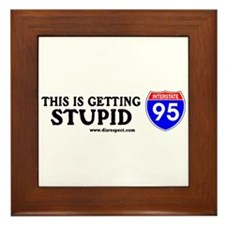 This is Getting Stupid I-95 Framed Tile