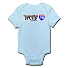 This is Getting Stupid I-95 Infant Creeper