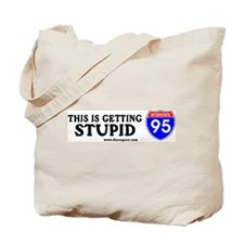This is Getting Stupid I-95 Tote Bag