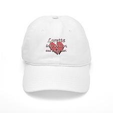 Loretta broke my heart and I hate her Baseball Cap