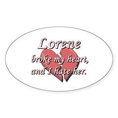Lorene broke my heart and I hate her Decal