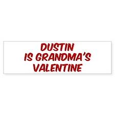 Dustins is grandmas valentine Bumper Bumper Sticker
