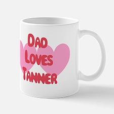 Dad Loves Tanner Mug