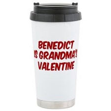 Benedicts is grandmas valenti Travel Mug