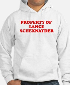 PROPERTY OF LANCE SCHEXNAY Hoodie