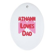 Nathaniel Loves Dad Oval Ornament
