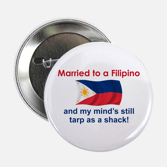"""Married To A Filipino 2.25"""" Button"""