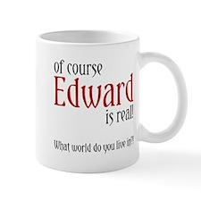 Of Course Edward is Real! Mug