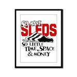 So Little Time, Space & Money Framed Panel Print