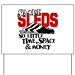 So Little Time, Space & Money Yard Sign