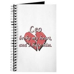 Leo broke my heart and I hate him Journal