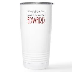 You'll never be Edward Travel Mug