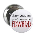 You'll never be Edward 2.25