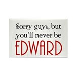 You'll never be Edward Rectangle Magnet