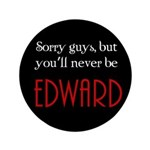 You'll never be Edward 3.5