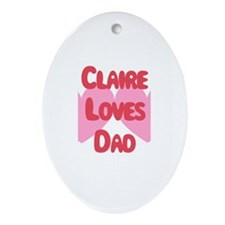 Claire Loves Dad Oval Ornament