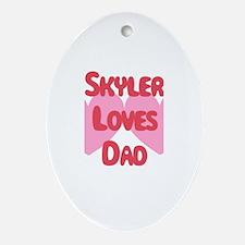 Skyler Loves Dad Oval Ornament